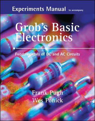Experiments Manual with simulation CD to accompany Grob's Basic Electronics: Fundamentals of DC/AC Circuits