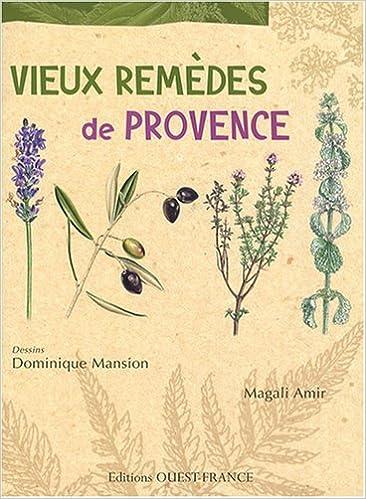 Télécharger le livre de google book en pdf Vieux remèdes de Provence PDF CHM by Magali Amir