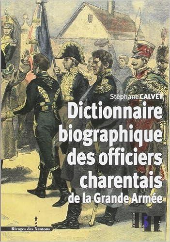 Google livres électroniques gratuits Dictionnaire Biographique des Officiers Charentais de la Grande Armée in French PDF