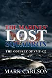 The Marines' Lost Squadron: The Odyssey of VMF-422