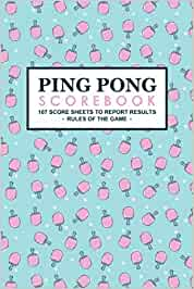 Ping Pong Scorebook | 107 score sheets to record results | Size 6 x 9 inches | 110 pages: Gift idea book to offer for table tennis player, ping pong ... of the game and scoreboards to complete.