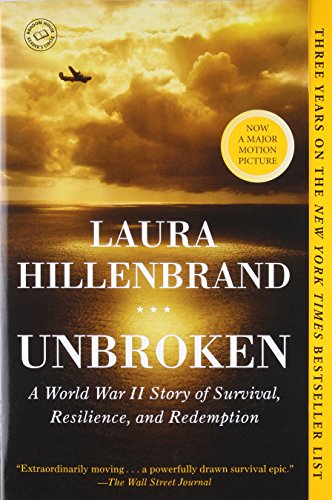 Unbroken: A World War II Story of Survival, Resilience, and Redemption (Us Wwii Pilot)