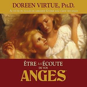Être à l'écoute de vos anges | Livre audio