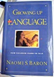 Growing up with Language, Naomi S. Baron, 0201550806