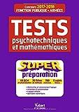 Tests psychotechniques et raisonnement logique - Super préparation - Concours Fonction publique et Armées - 2017-2018