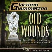 Old Wounds: A Gino Cataldi Mystery | Giacomo Giammatteo