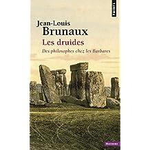 Druides (Les) [nouvelle édition]: Des philosophes chez les Barbares