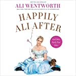 Happily Ali After: And Other Fairly True Tales | Ali Wentworth