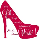 Give a girl the right shoes, and she can conquer the world... Marilyn Monroe vinyl wall art decal