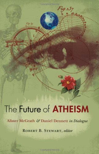 the-future-of-atheism-alister-mcgrath-and-daniel-dennett-in-dialogue