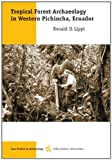 Tropical Forest Archaeology in Western Pichincha, Ecuador (Case Studies in Archaeology Series.)