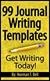 99 Journal Writing Templates - Easy Journal Prompts and Journal Entries
