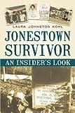 Jonestown Survivor: An Insider's Look