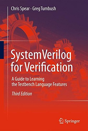 SystemVerilog for Verification: A Guide to Learning the Testbench Language Features by Brand: Springer