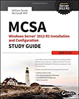 MCSA Windows Server 2012 R2 Installation and Configuration Study Guide: Exam 70-410 Front Cover