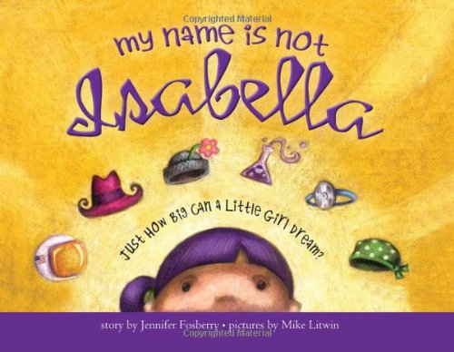 My Name Is Not Isabella  Just How Big Can A Little Girl Dream