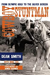 Cowboy Stuntman: From Olympic Gold to the Silver Screen