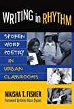 img - for Writing in Rhythm: Spoken Word Poetry in Urban Classrooms (Language and Literacy Series) book / textbook / text book