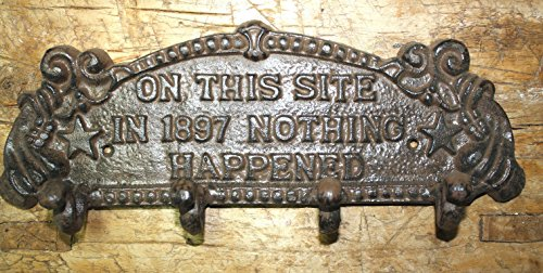 Cast Iron On This Site In 1897 Nothing Happened Coat Hat Towl Hook Hanger Rack