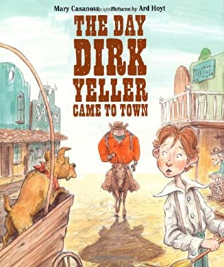 book cover of The Day Dirk Yeller Came to Town