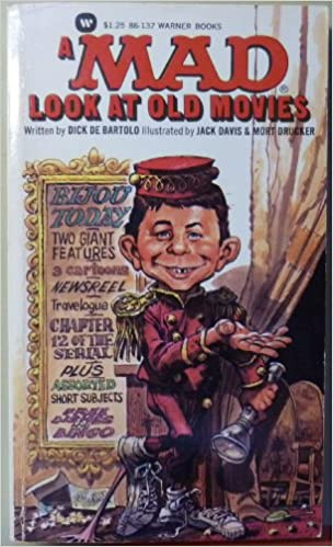 A Mad Look at Old Movies: Dick de Bartolo, Mort Drucker Jack