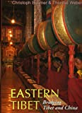 Eastern Tibet, Christoph Baumer and Therese Weber, 9745240648