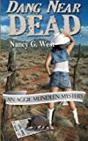 Dang near Dead, Nancy G. West, 0974770590