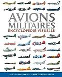 Avions militaires : Encyclopédie visuelle