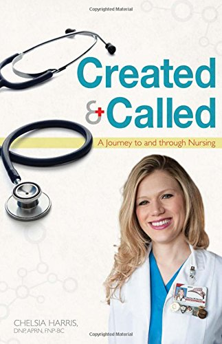 Created & Called: A Journey to and Through Nursing