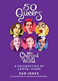img - for 50 Queers Who Changed the World: A Celebration of LGBTQ+ Icons book / textbook / text book