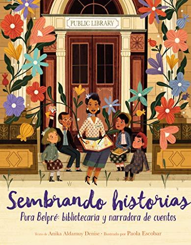 Book Cover: Sembrando historias: Pura Belpré: bibliotecaria y narradora de cuentos: Planting Stories: The Life of Librarian and Storyteller Pura Belpre