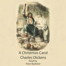 A Christmas Carol Audiobook by Charles Dickens Narrated by Peter Batchelor