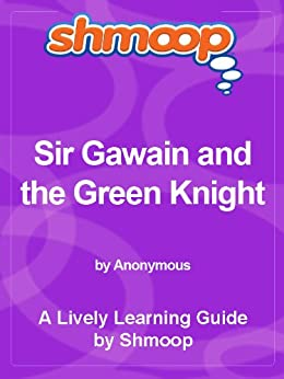 Shmoop Literature Guide: Sir Gawain and the Green Knight by [Shmoop]