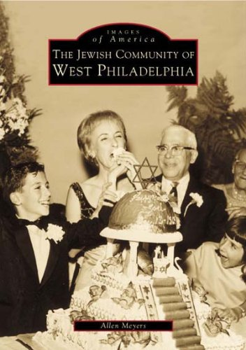 The  Jewish  Community  of  West  Philadelphia   (PA)  (Images  of  America) pdf epub