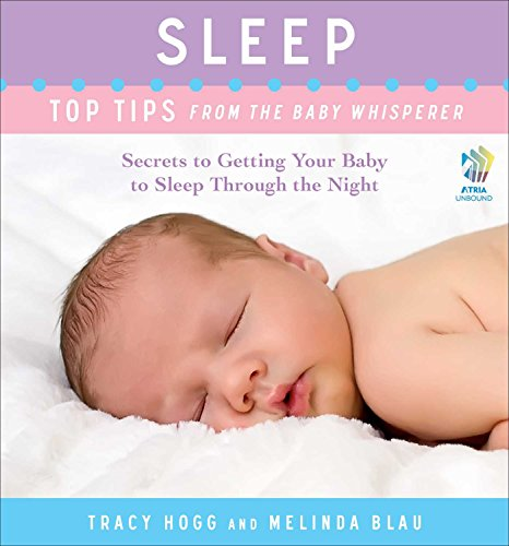 [E.b.o.o.k] Sleep: Top Tips from the Baby Whisperer: Secrets to Getting Your Baby to Sleep Through the Night EPUB