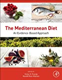 The Mediterranean Diet : An Evidence-Based Approach, , 0124078494