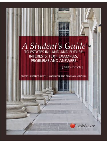 A-Students-Guide-to-Estates-in-Land-and-Future-Interests-Text-Examples-Problems-and-Answers