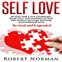 Self Love: 30 Day Self Love Challenge Audiobook by Robert Norman Narrated by Adam Dubeau