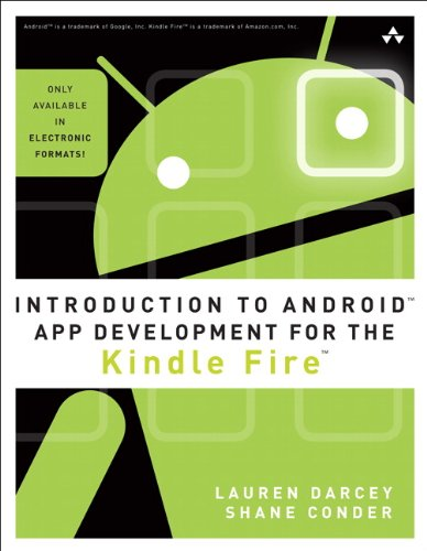 [PDF] Introduction to Android App Development for the Kindle Fire Free Download | Publisher : Addison-Wesley Professional | Category : Computers & Internet | ISBN 10 : B007TLH6SW | ISBN 13 : 978-0133040470