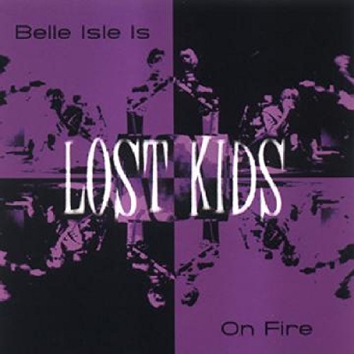 Price comparison product image Belle Isle Is on Fire by LOST KIDS (2001-07-03)