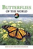 Butterflies of the World, Rod Preston-Mafham and Ken Preston-Mafham, 0816057133