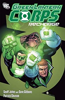 Green Lantern Corps: Recharge by [JOHNS, GEOFF, DAVE GIBBONS, PATRICK GLEASON]