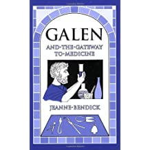 Galen and the Gateway to Medicine (Living History Library) by Jeanne Bendick (2002-11-01)
