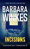 Incisions: A Lesbian Detective Novel (Carpenter/Harding Series Book 3)