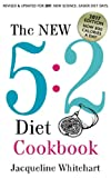 The New 5:2 Diet Cookbook: 2017 Edition Now 800 Calories A Day (Healthy Diet Recipes)