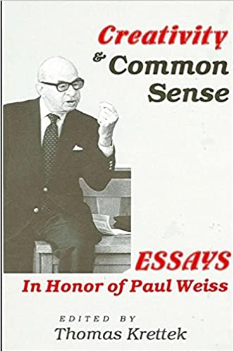 University English Essay Creativity And Common Sense Essays In Honor Of Paul Weiss Suny Series In  Philosophy Thomas Krettek Sj  Amazoncom Books Animal Testing Essay Thesis also High School Reflective Essay Examples Creativity And Common Sense Essays In Honor Of Paul Weiss Suny  Topics For Synthesis Essay