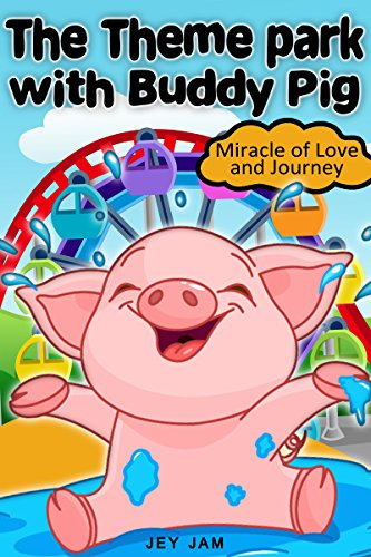 (The Theme Park with Buddy Pig  (The Buddy Pig Book)