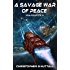 A Savage War Of Peace (Ark Royal Book 5)