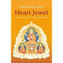 Heart Jewel: The Essential Practices of Kadampa Buddhism