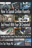 How To Speak Civilian Fluently: And Prove It With
